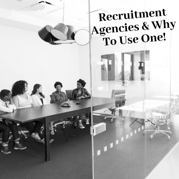 Recruitment Agencies & Why to Use One